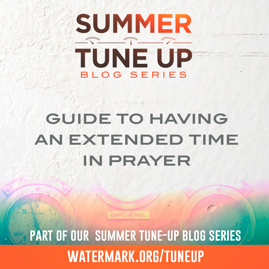 Guide to Having An Extended Time in Prayer